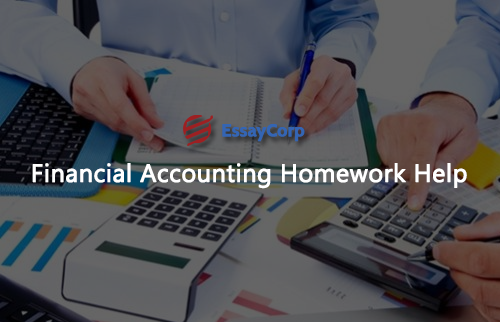 financial accounting homework help answers from essaycorp
